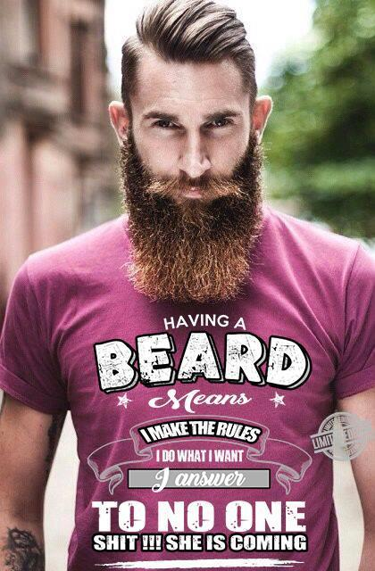 Having A Beard Means I Make The Rules I Do What I Want I Answer To No One Shit She Is Coming Shirt