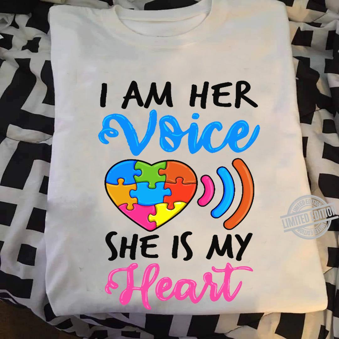 I AM Her Voice She Is My Heart Shirt
