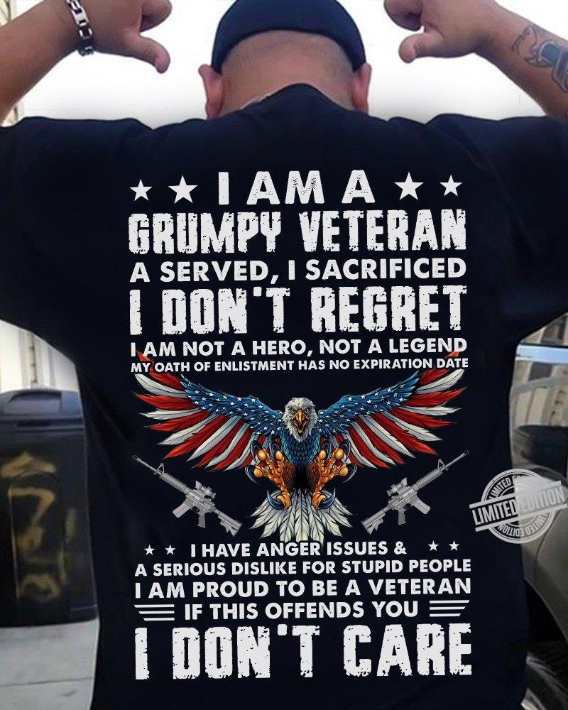 I Am A Grumpy Veteran I Don't Regret I Don't Care Shirt