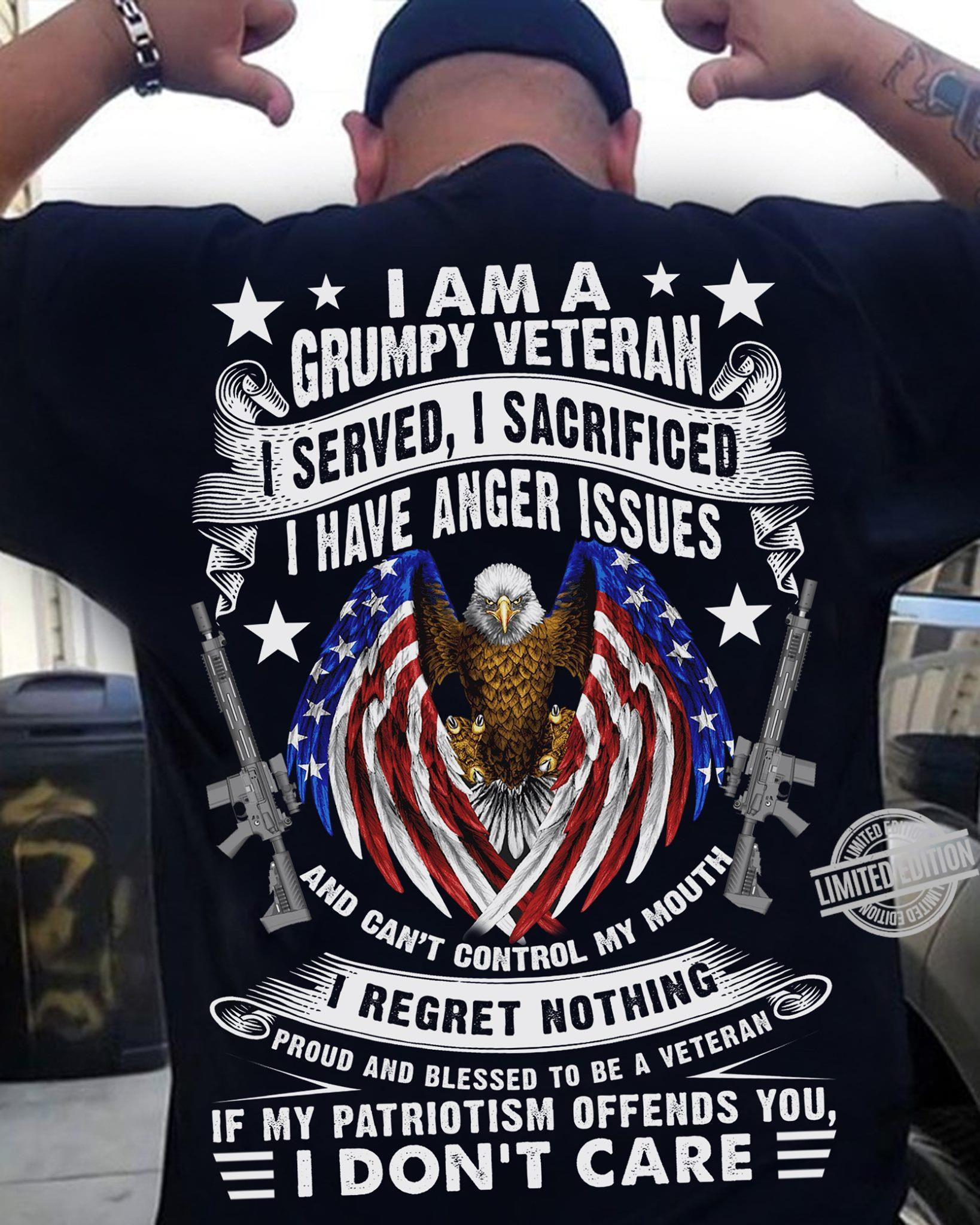 I Am A Grumpy Veteran I Have Anger Issues I Don't Care Shirt