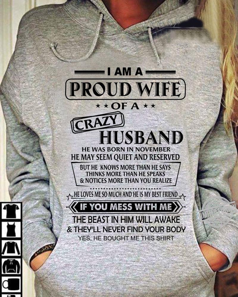 I Am A Proud Wife Of A Crazy Husband He Was Born In November If You Mess With Me Shirt