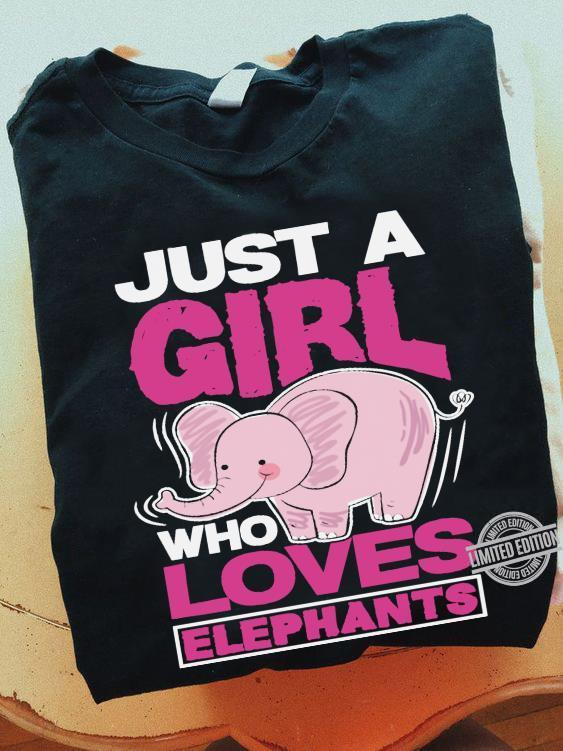 Just A Girl Who Loves Elephant Shirt