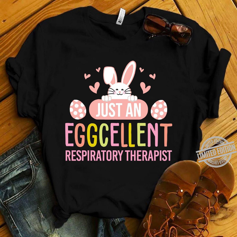 Just An Eggcellent Respiratory Therapist Shirt
