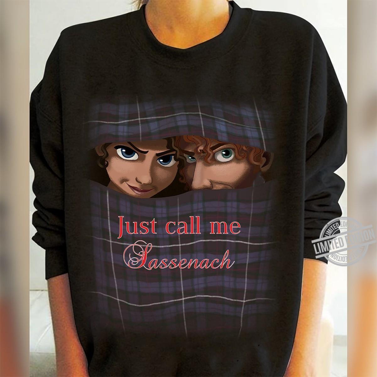 Just Call Me Sassenach Shirt