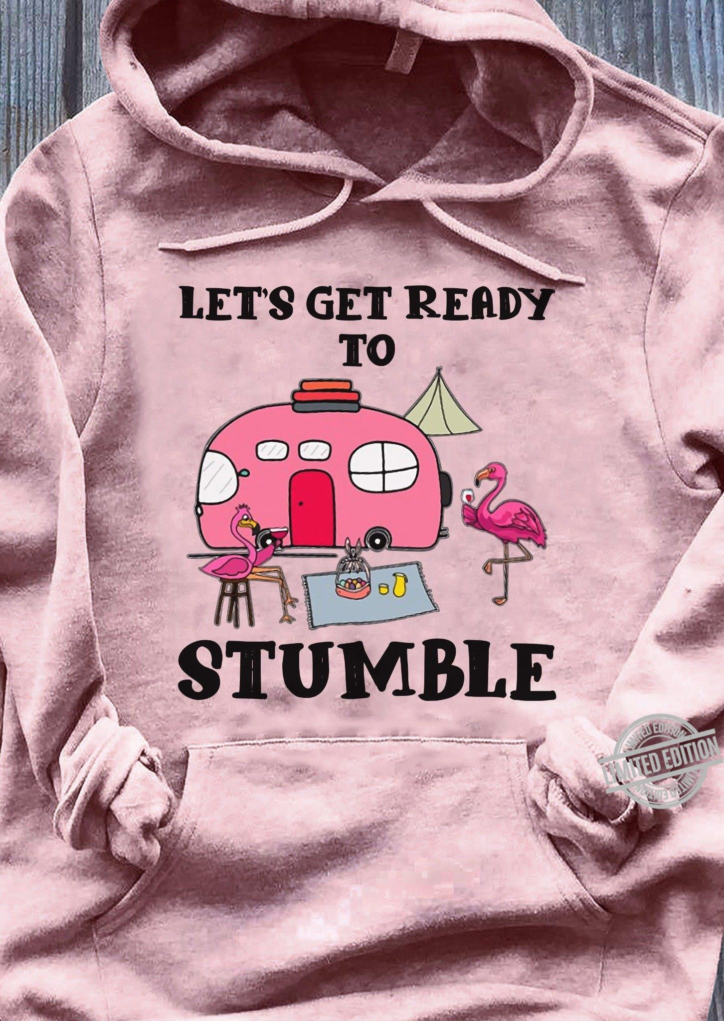 Let's Get Ready To Stumble Shirt