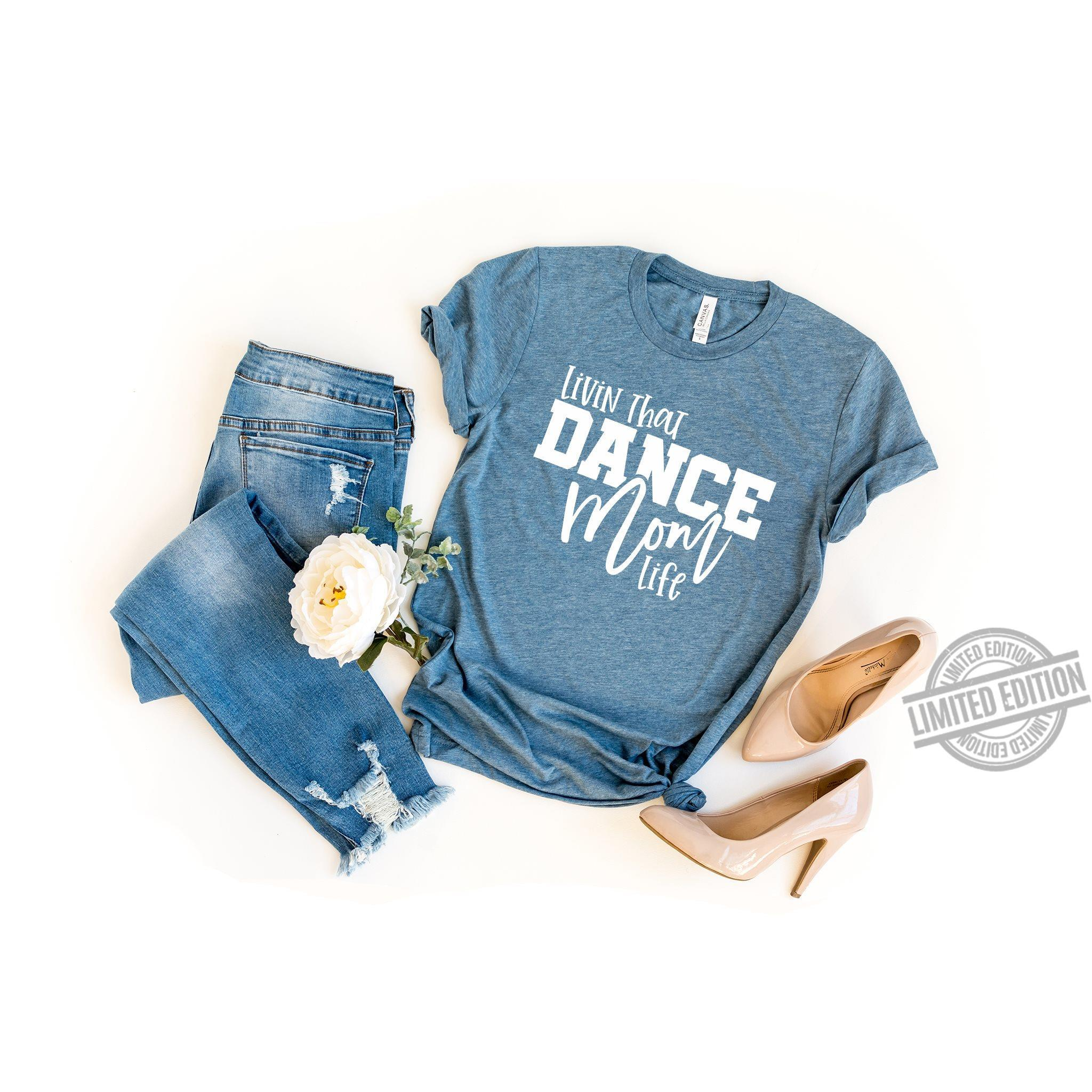 Livin That Dance Mom Life Shirt