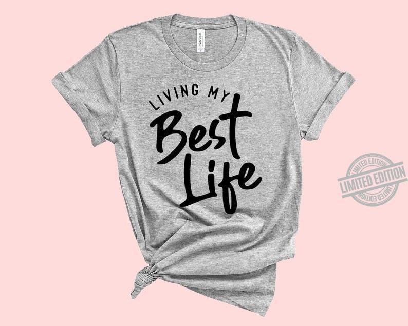 Living My Best Life Shirt