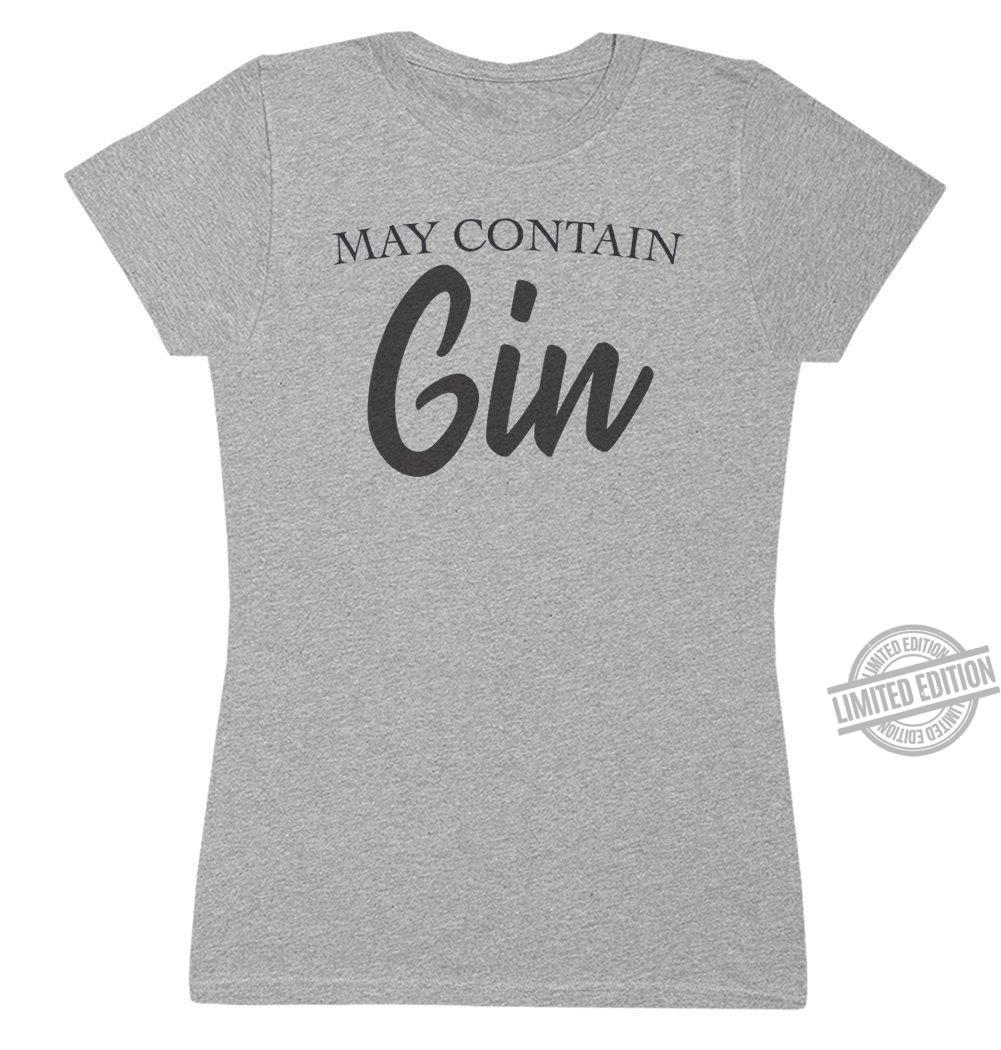 May Contain Gin Shirt