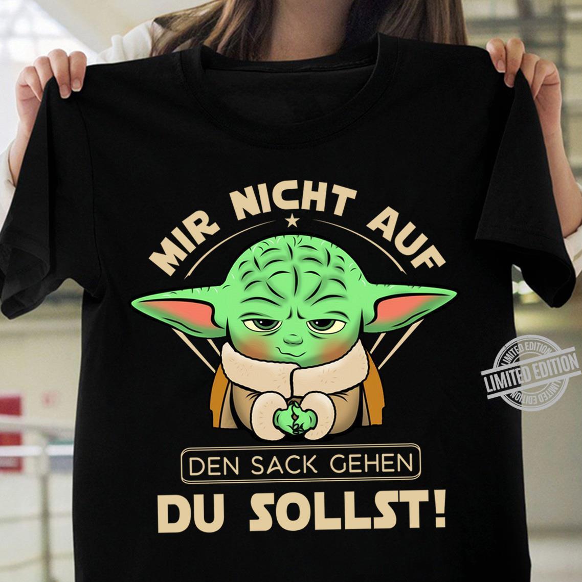 Mir Nicht Auf Den Sack Gehen Du Sollst Shirt
