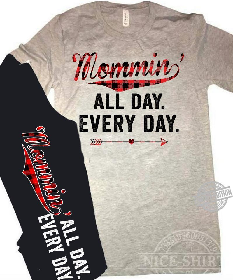 Mommin All Day Every Day Shirt
