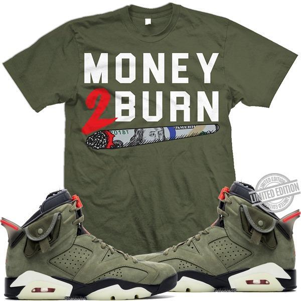 Money 2 Burn Shirt