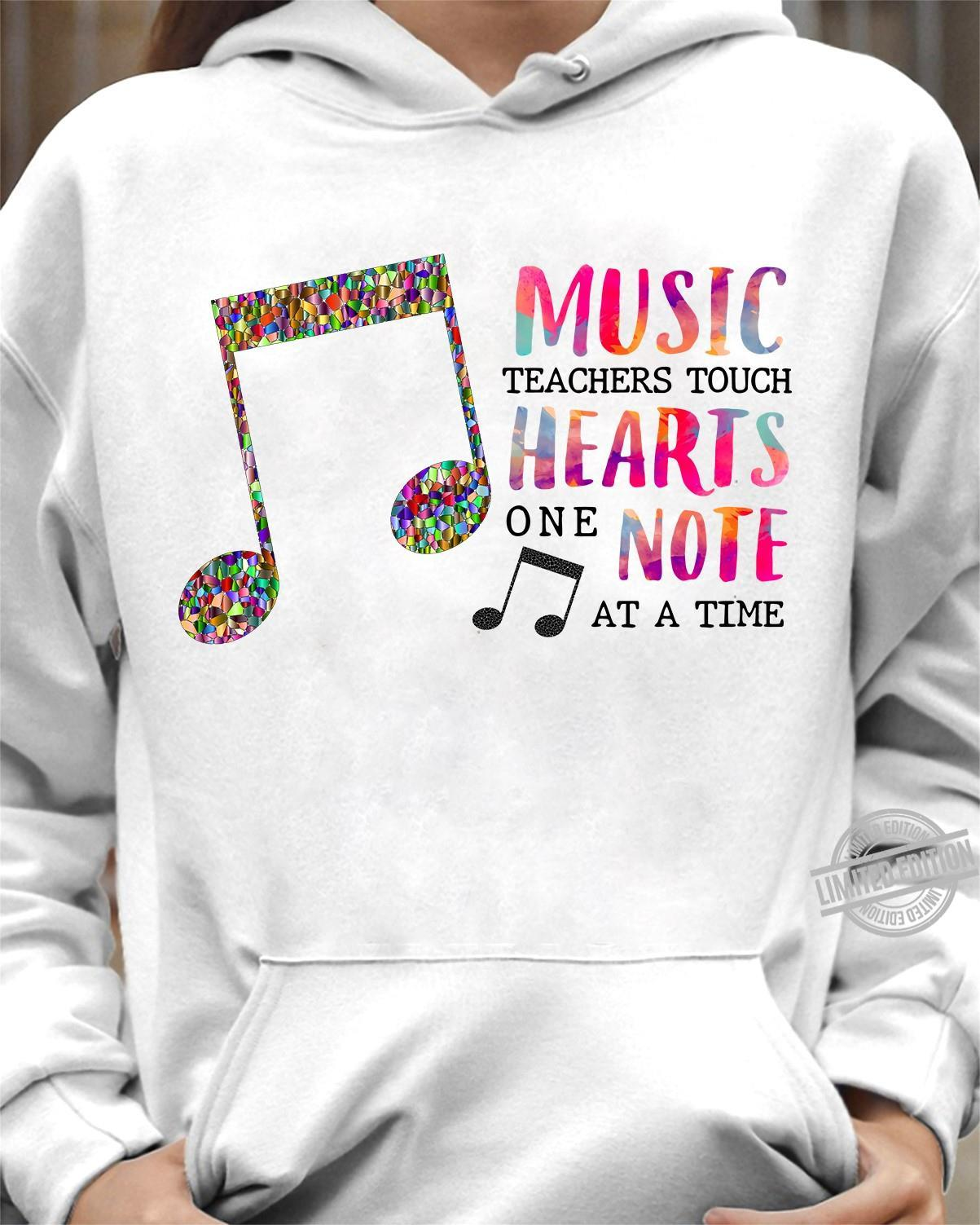 Music Teachers Touch Hearts One Note At A Time Shirt