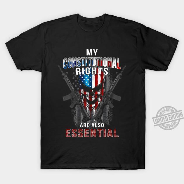 My Constitutional Rights Are Also Essential Shirt