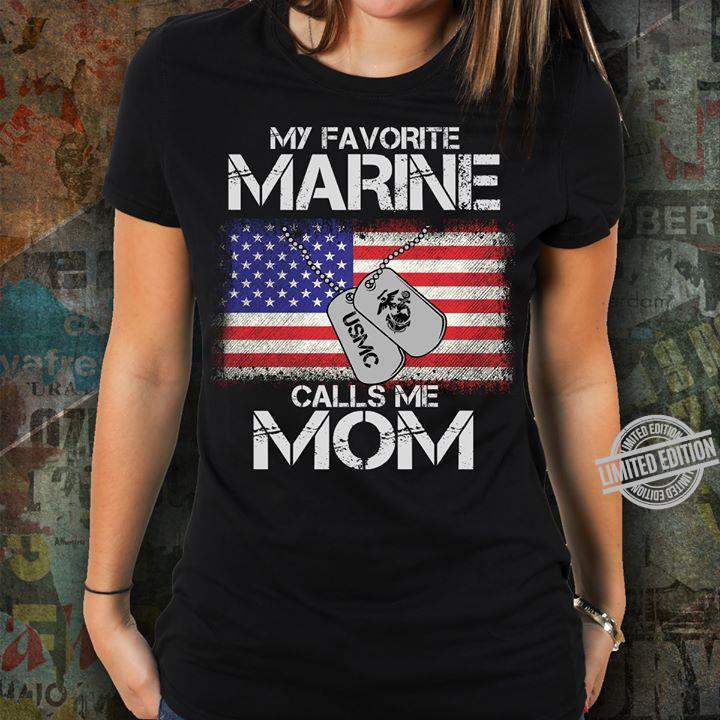 My Favorite Marine Calls Me Mom Shirt