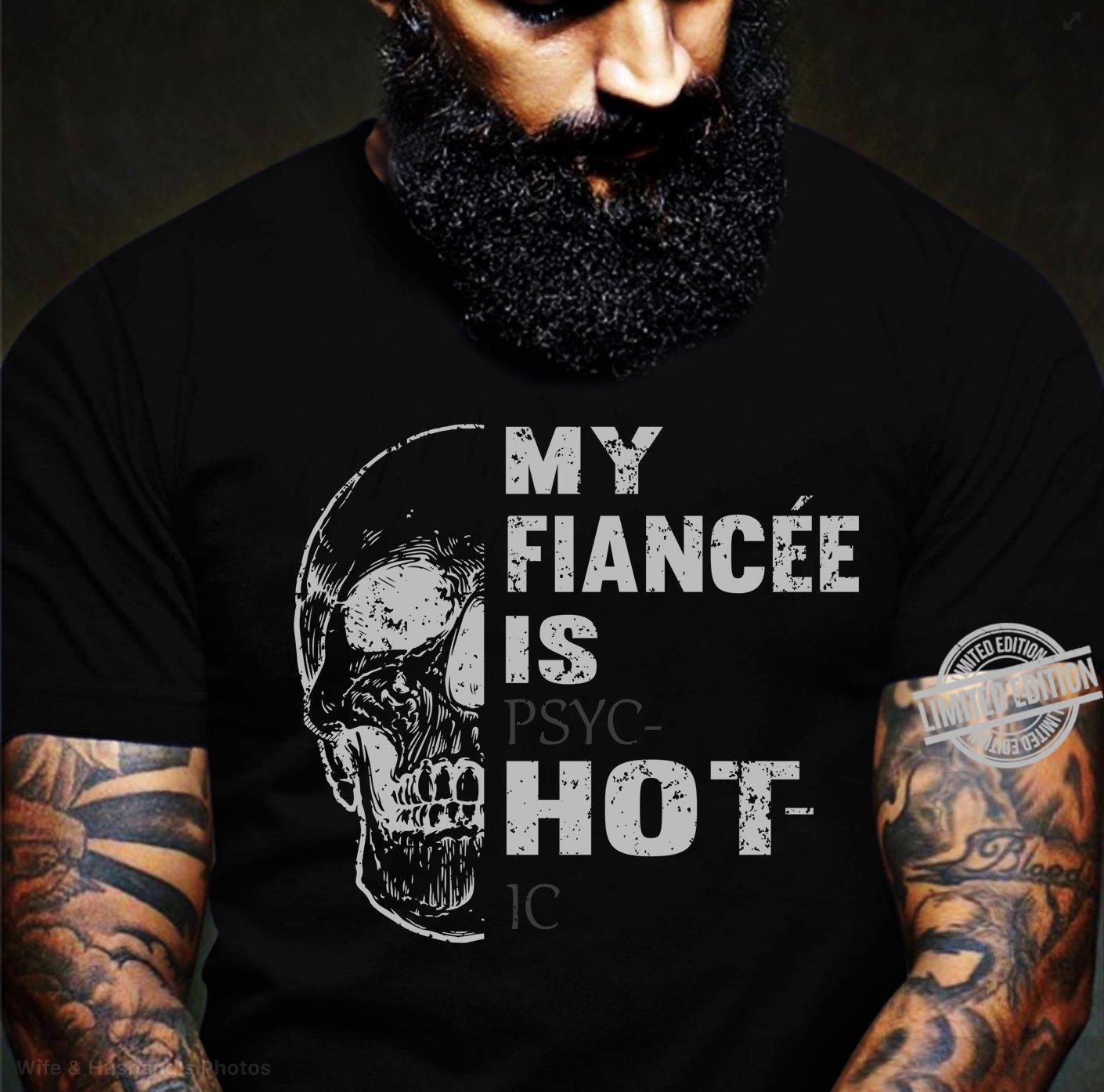 My Fiancee Is Psyc Hot Ic Shirt