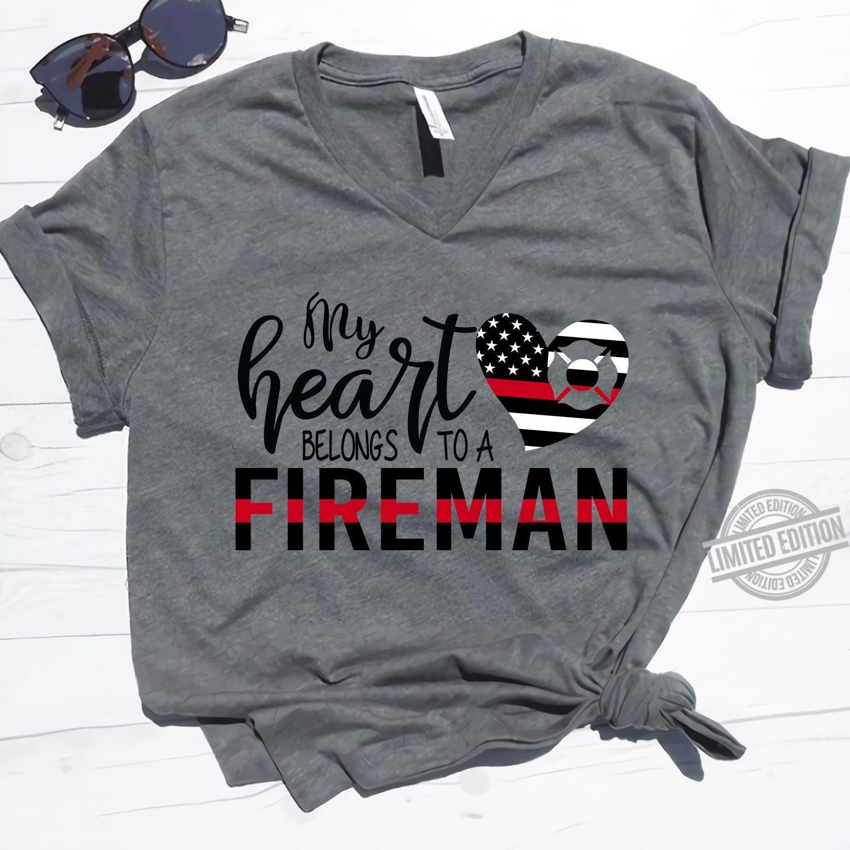 My Heart Belongs To A Fireman Shirt