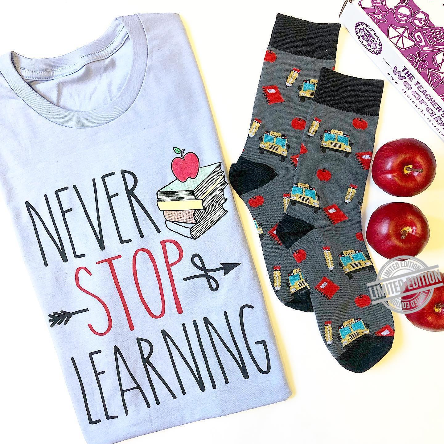 Never Stop Learning Shirt