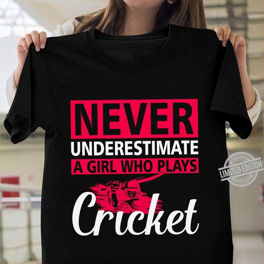 Never Underestimate A Girl Who Plays Cricker Shirt