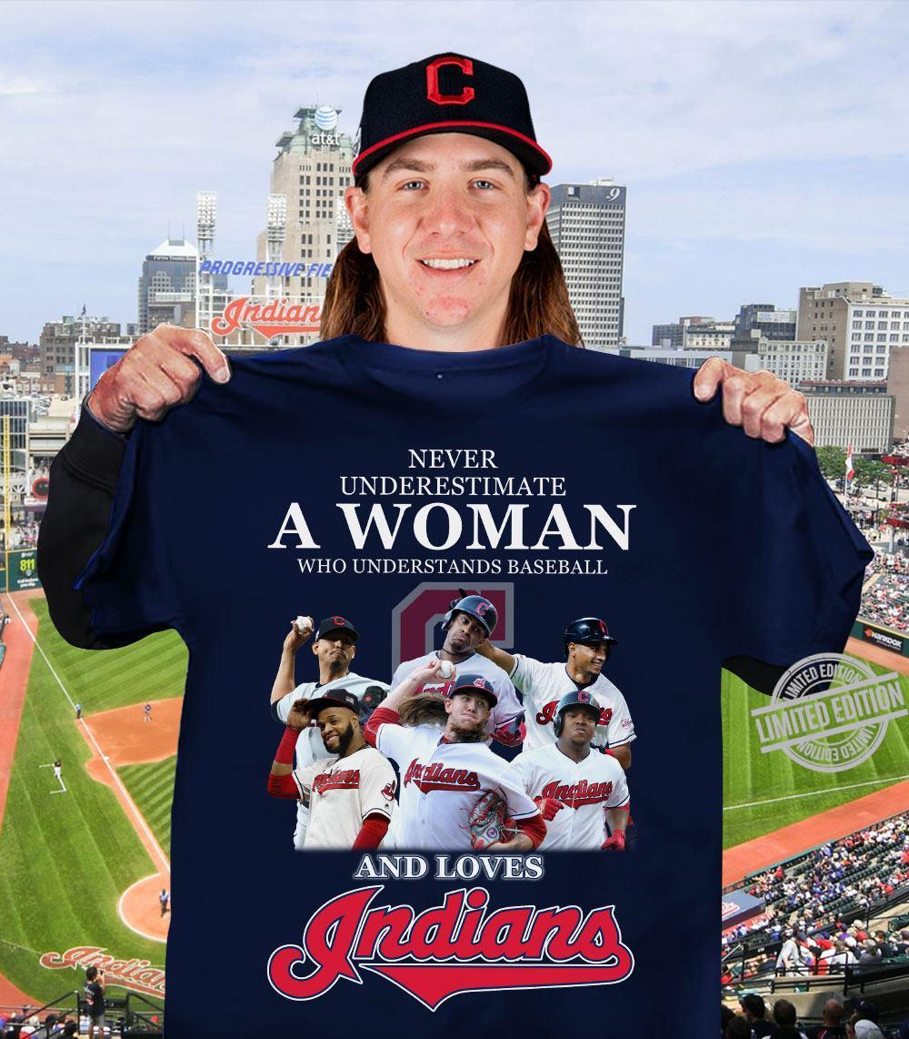 Never Underestimate A Woman Who Understand Baseball And Loves Indians Shirt