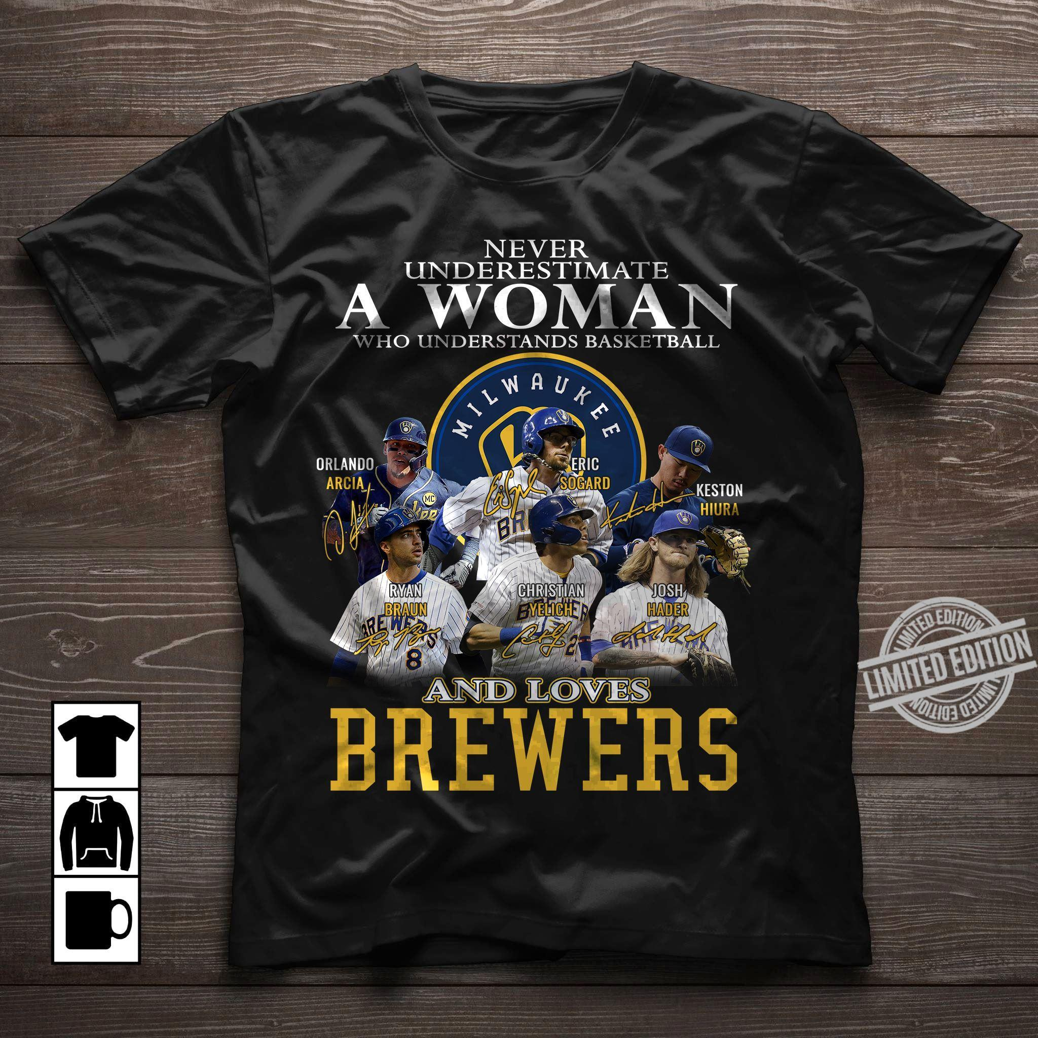 Never Underestimate A Woman Who Understands Basketbal And Loves Brewers Shirt