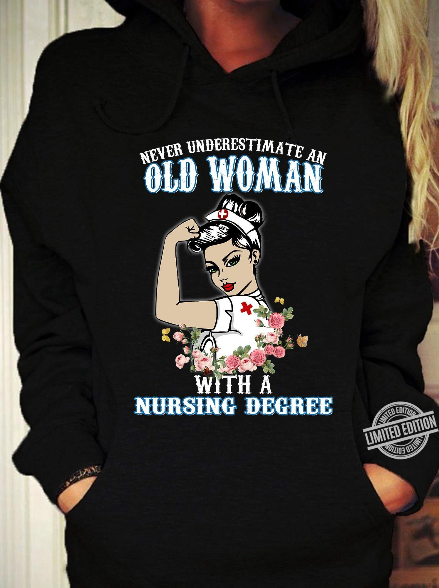 Never Underestimate An Old Woman With A Nursing Degree Shirt