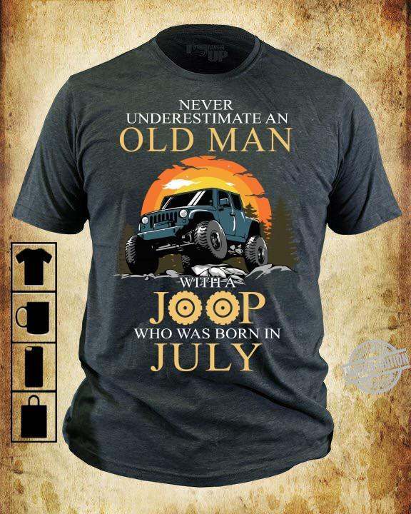 Never Underestimate Old Man With A Jeep Who Was Born In July Shirt