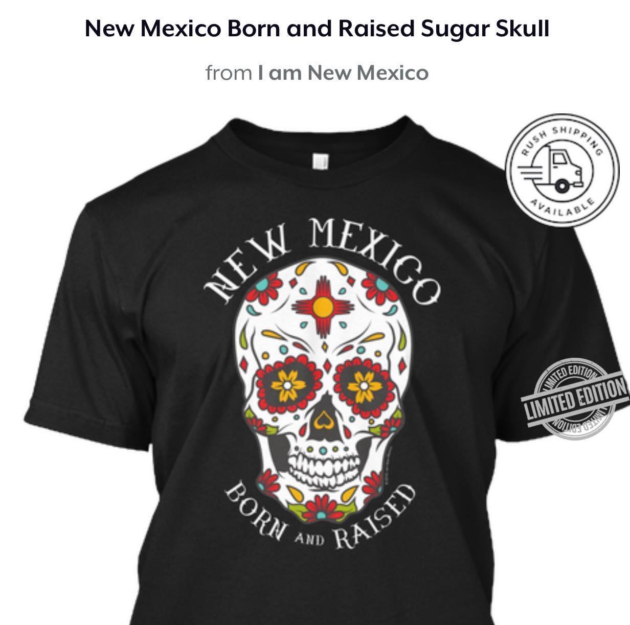 New Mexico Born And Raised Shirt