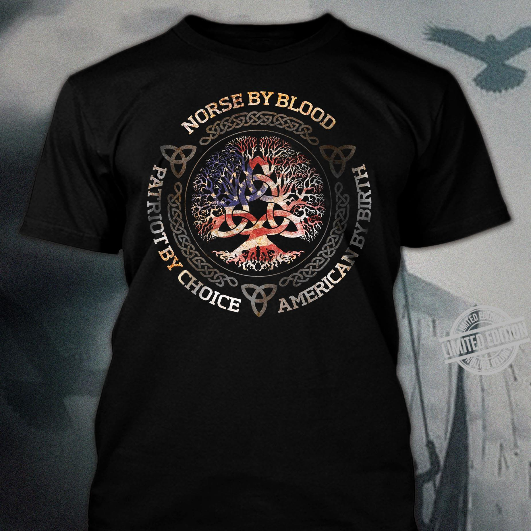 Norse By Blood Patriot By Choice American By Birth Shirt
