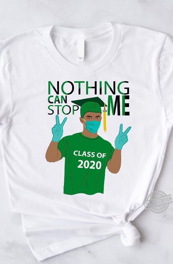 Nothing Can Stop Me Shirt
