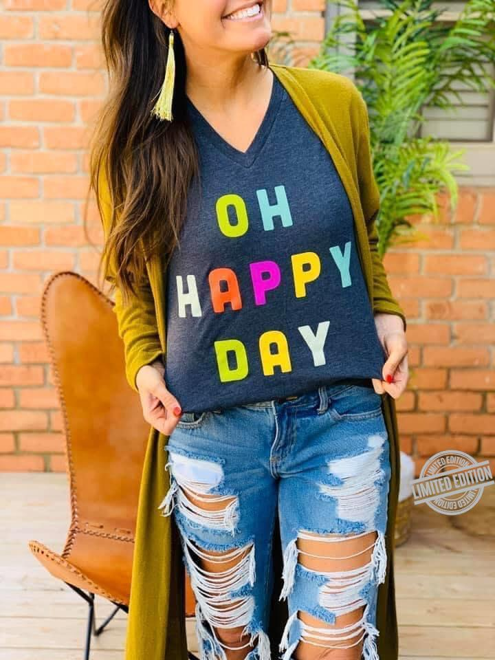 Oh Happy Day Shirt