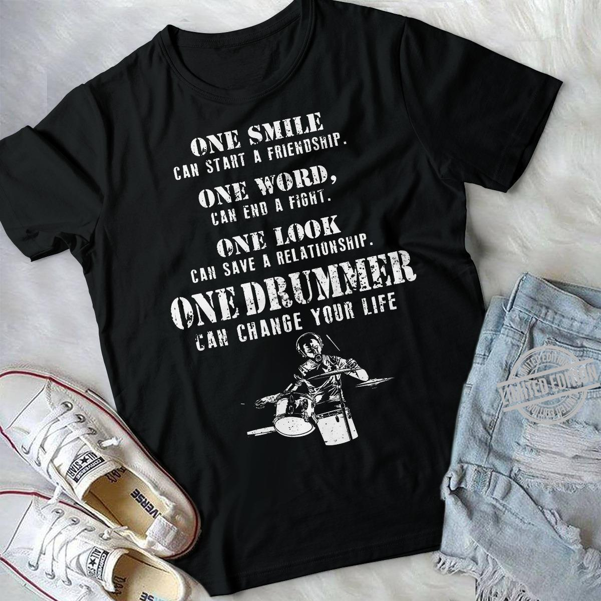 Once Smile Can Start A Friendship One World One Look One Drummer Shirt
