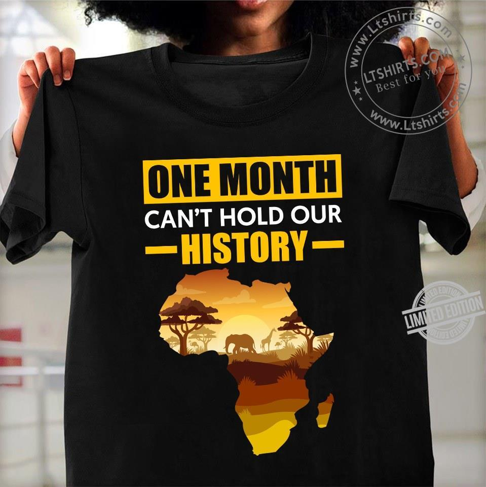 One Month Can't Hold Our History Shirt