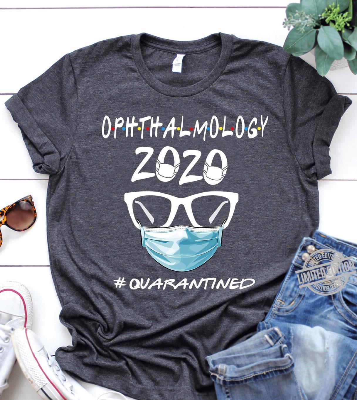 Ophthalmology 2020 Quarantined Shirt
