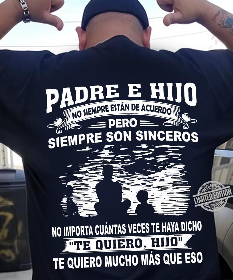 Padre E Hijo Siempre Son Sinceros Te Quiero Mucho Mas Que Eso Shirt