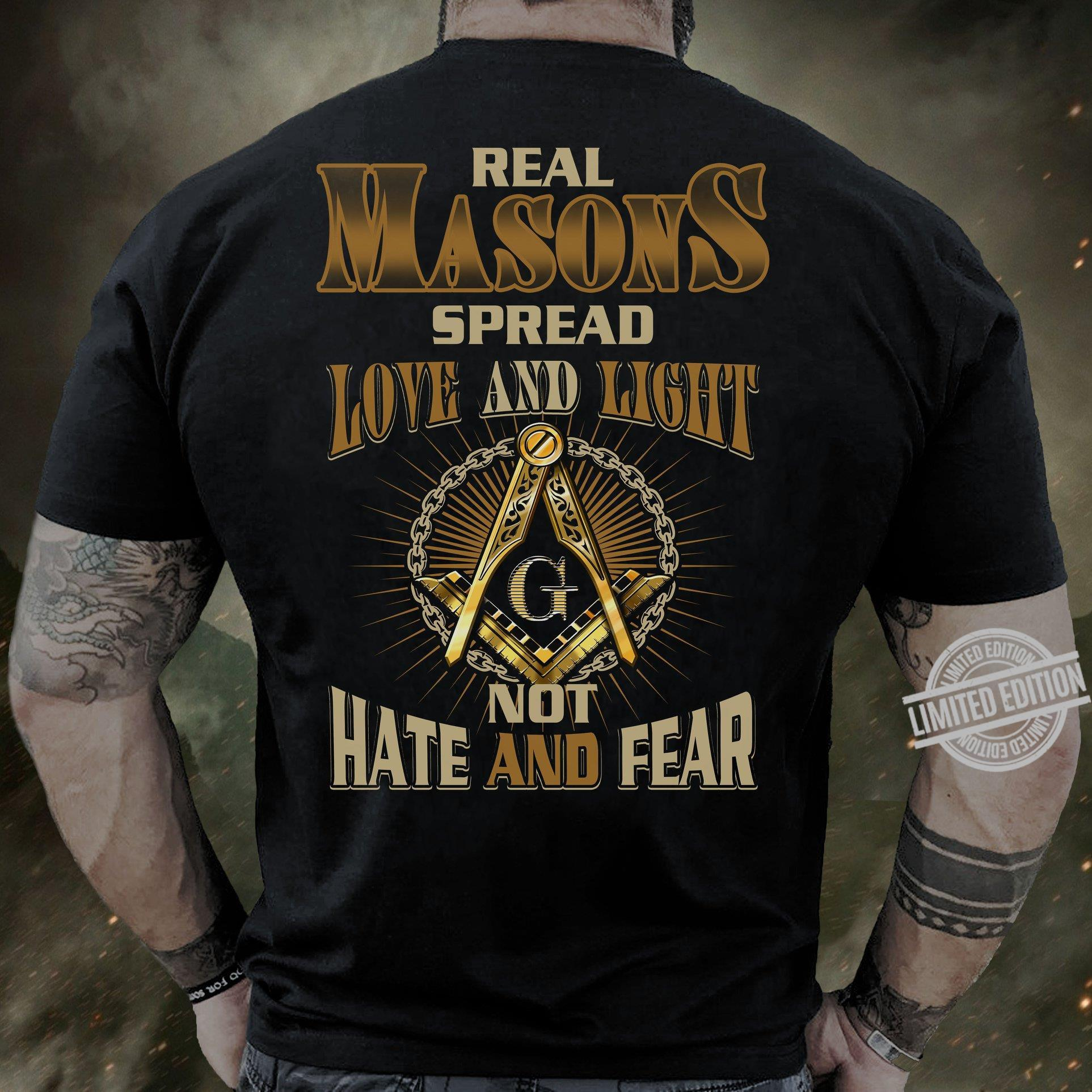 Real Masons Spread Love And Light Not Hate And Fear Shirt