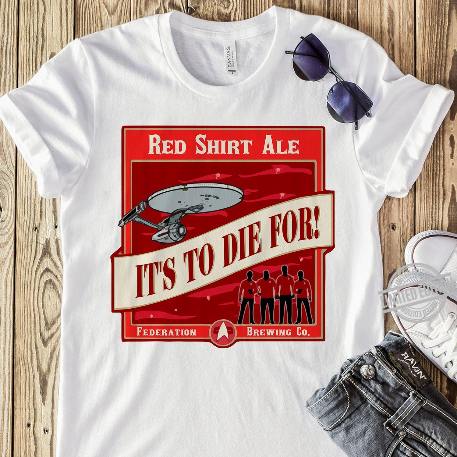 Red Shirt Ale It's To Die For Shirt